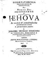Dissertatiuncula Philologica Theologica, De Nomine Dei Akoinōnētō kai Anekphōnētō Jehova: Ex vindiciis & animadversionibus Antibellarminianis excerpta & ... proposita