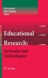 Educational Research: Networks and Technologies