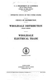 Fifteenth Census of the United States: Census of Distribution. Wholesale Distribution (trade Series). Wholesale Electrical Trade ...
