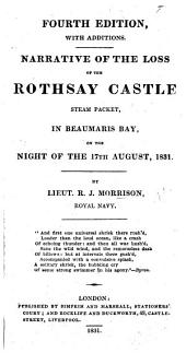 Narrative of the loss of the Rothsay Castle, steam packet in Beaumaris Bay, etc. Fourth edition, with additions