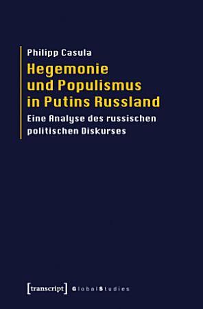 Hegemonie und Populismus in Putins Russland PDF
