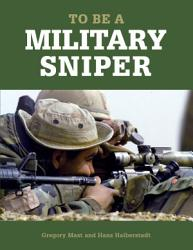 To Be A Military Sniper Book PDF