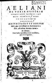 Aeliani De uaria historia libros XIIII Iacobus Laureus Venetus è graeco in latinum vertebat: adiuncta est Ode Pindari, quae inscribitur in Hieronem Celete, ab eodem heroico carmine donata...