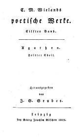 Sämmtliche Werke: Poetische Werke ; Bd. 11, Agathon ; Theil 3, Band 11