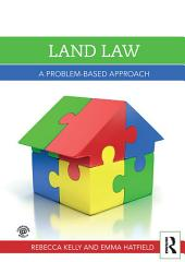 Land Law: A Problem-Based Approach