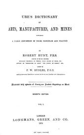 Dictionary of Arts, Manufactures, and Mines