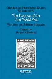 The Purpose of the First World War: War Aims and Military Strategies