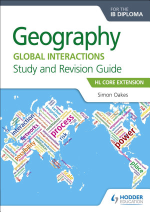 Geography for the IB Diploma Study and Revision Guide HL Core Extension PDF