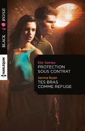 Protection sous contrat - Tes bras comme refuge