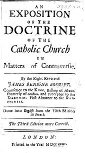 An Exposition of the Doctrine of the Catholic Church ... Done into English by Joseph Johnston , etc
