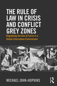 The Rule of Law in Crisis and Conflict Grey Zones PDF