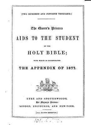 The queen s printers  aids to the student of the holy Bible  With which is incorporated the new appendix PDF