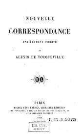 Nouvelle correspondance entièrement inédite de Alexis de Tocqueville