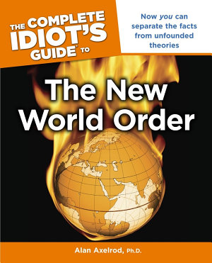 The Complete Idiot s Guide to the New World Order