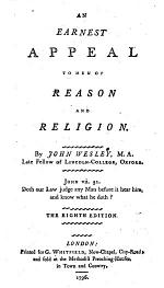 An Earnest Appeal to Men of Reason and Religion. By John Wesley .. The Eighth Edition