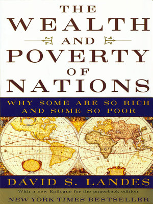 The Wealth and Poverty of Nations  Why Some Are So Rich and Some So Poor PDF