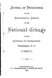 Journal of Proceedings of the National Grange of the Patrons of Husbandry: Volume 17