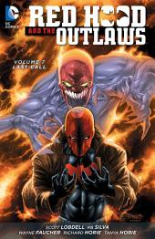 Red Hood and the Outlaws Vol. 7: Last Call: Volume 7