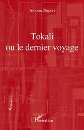 Tokali ou le dernier voyage