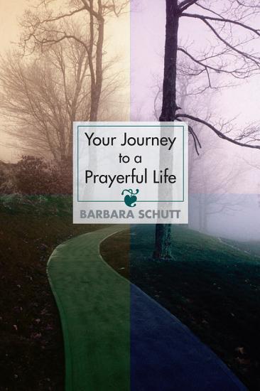 Your Journey to a Prayerful Life PDF