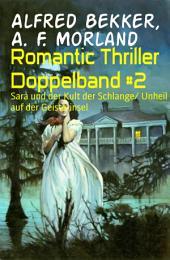 Romantic Thriller Doppelband #2: Sara und der Kult der Schlange/ Unheil auf der Geisterinsel