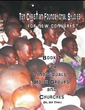 Ten Christian Foundational Studies: Discipleship Program