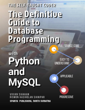 The Self Taught Coder  The Definitive Guide to Database Programming with Python and MySQL PDF