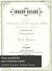 Neue geistliche und weltliche Lieder: zu fünf und vier Stimmen, Königsberg 1589