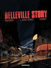 Belleville Story - tome 1 - Avant Minuit (1)