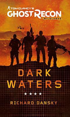 Tom Clancy s Ghost Recon Wildlands   Dark Waters PDF
