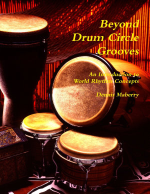 Beyond Drum Circle Grooves  An Introduction to World Rhythm Concepts PDF