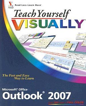 Teach Yourself VISUALLY Outlook 2007 PDF