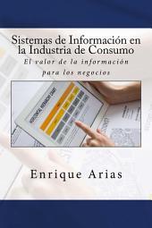 Sistemas de Información en la Industria de Consumo: El valor de la información para los negocios