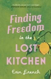 Finding Freedom in the Lost Kitchen