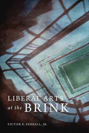 Liberal Arts at the Brink PDF