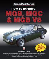 How to Improve MGB, MGC and MGB V8: Volume 8
