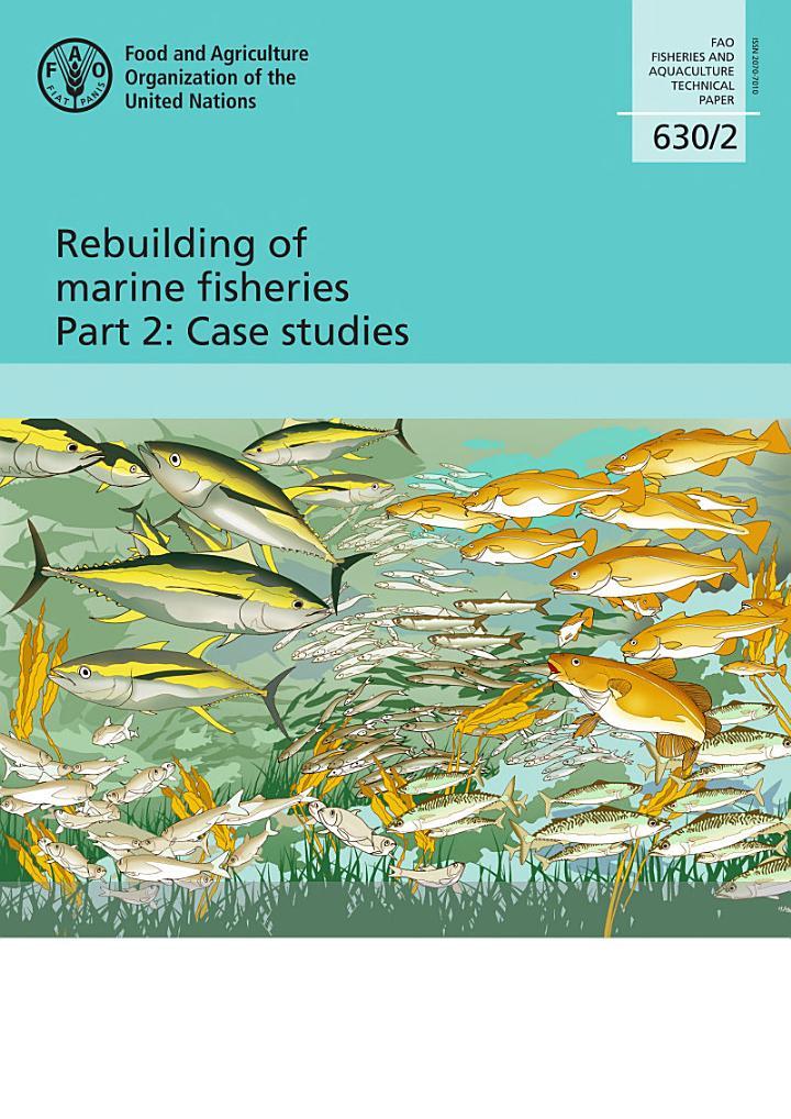 Rebuilding of marine fisheries Part 2: