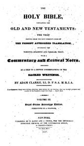The Holy Bible containing the Old and New Testaments: printed from the most correct copies of the present authorized translation including the marginal readings and parallel texts with a commentary and critical notes designed as a help to a better understanding of the sacred writings, Volume 3