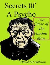 Secrets of a Psycho Plus Curse of the Voodoo Man