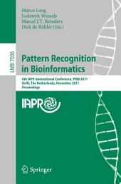 Pattern Recognition in Bioinformatics: 6th IAPR International Conference, PRIB 2011, Delft, The Netherlands, November 2-4, 2011, Proceedings