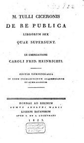 M. Tulli Ciceronis De re publica librorum sex quae supersunt: Volume 1