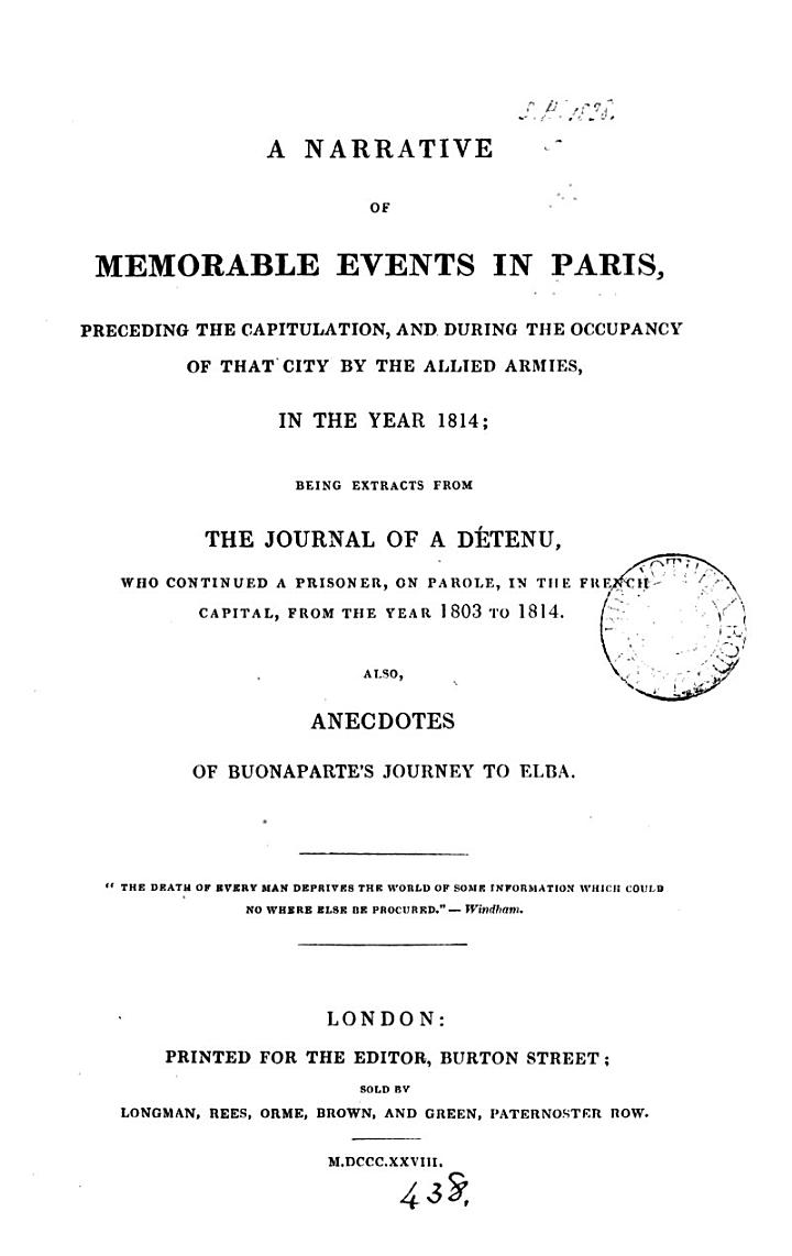 A Narrative of Memorable Events in Paris, Preceding the Capitulation, and During the Occupancy of that City by the Allied Armies, in the Year 1814