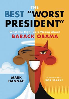 The Best Worst President