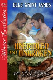 Unbridled and Unbroken [The Double Rider Men's Club 2]