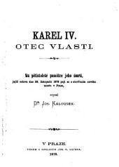 Karel IV, otec vlasti: Ku pětistoleté památce jeho umrtí ...