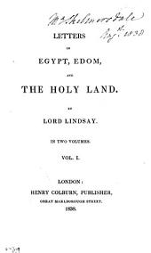 Letters on Egypt, Edom, and the Holy Land: Volume 1