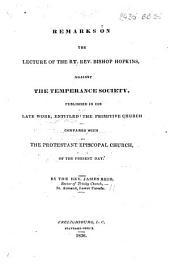 Remarks on the Lecture of ... Bishop Hopkins, against the Temperance Society, published in his late work entitled The Primitive Church compared with the Protestant Episcopal Church of the present day