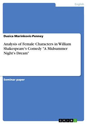 Analysis of Female Characters in William Shakespeare s Comedy  A Midsummer Night s Dream  PDF
