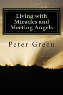 Living with Miracles and Meeting Angels
