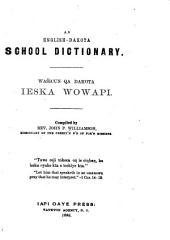 An English-Dakota School Dictionary: Wa'sicun Qu Dakota Ieska Wowapi